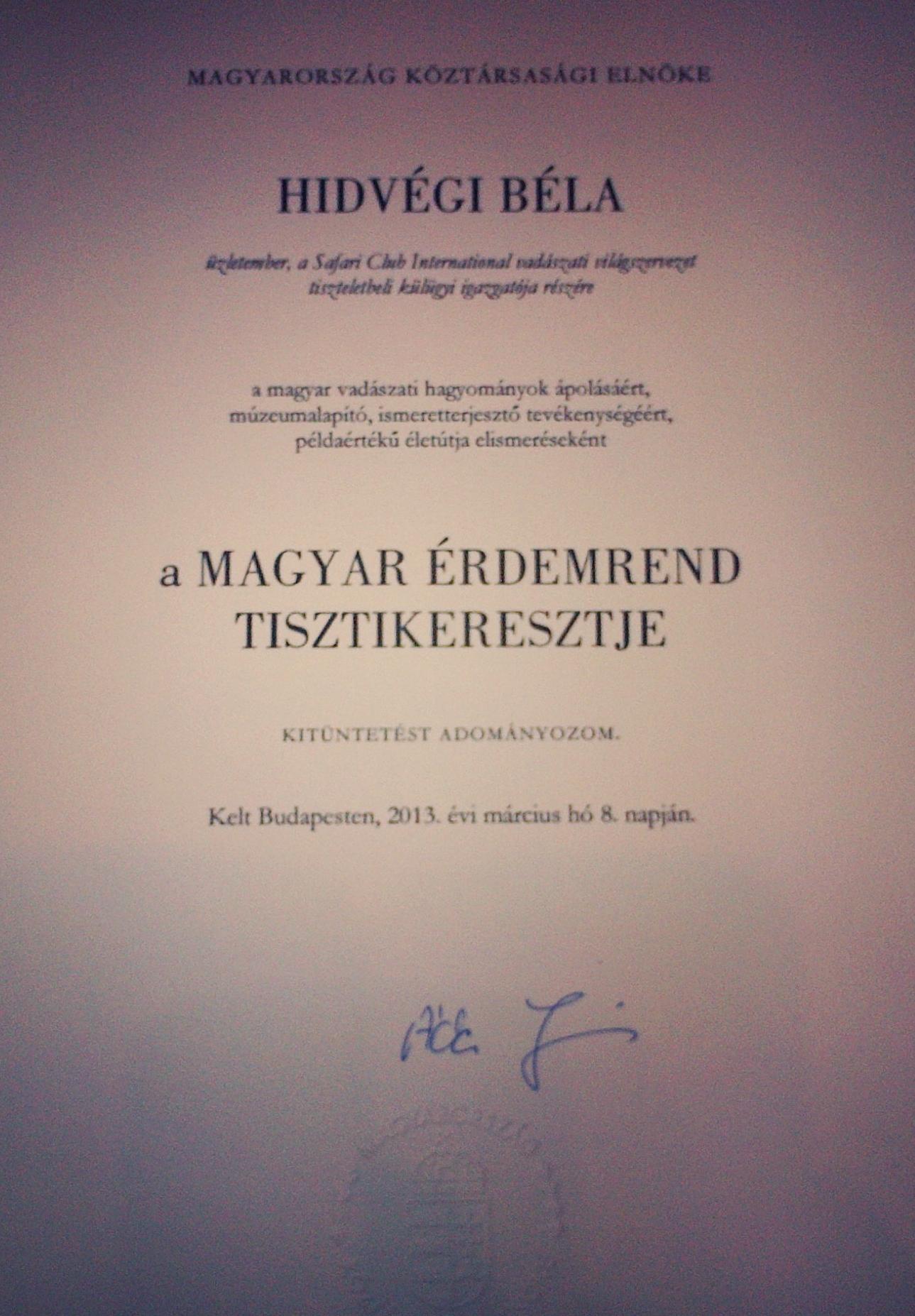 A Magyar Érdemrend Tisztikeresztje kitüntetését vehette át Hidvégi Béla